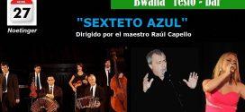 Sexteto Azul con el Maestro Raul Capello y las voces de Carolina San Juan y Ubi Margaría en Bwana Resto Bar