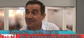 Director Lic. Edgardo Sosa y la Inauguración del IPET Nº 411