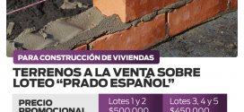 TERRENOS EN VENTA SOBRE LOTEO DE «PRADO ESPAÑOL»