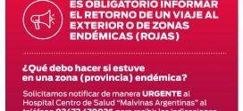 ATENCIÓN !!! INFORMAR EL RETORNO DE UN VIAJE AL EXTERIOR Y/O DE ZONAS ROJAS.